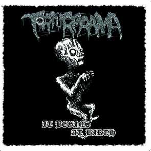 Torturerama - It Begins At Birth