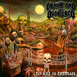 "DRAWN AND QUARTERED - ""To Kill Is Human"" CD"