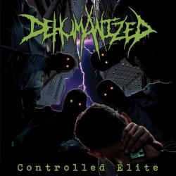 "Dehumanized - ""Controlled Elite"" CD"